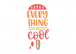 Everything Is Cool SVG Cut File 9135