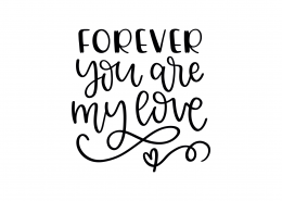 Forever You Are My Love SVG Cut File 9043