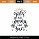 Girls Just Wanna Have Sun SVG Cut File 9138