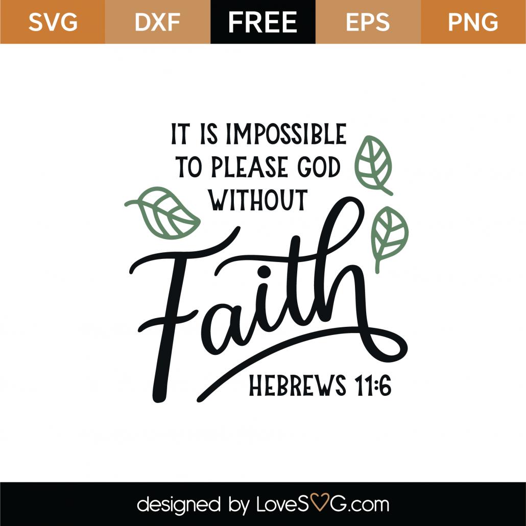 Hebrews 11-6 SVG Cut File 9136