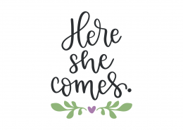 Here She Comes SVG Cut File 9059