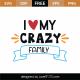 I Love My Crazy Family SVG Cut File 9198