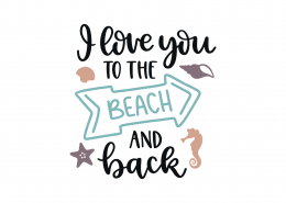 I Love You To The Beach And Back SVG Cut File 9060