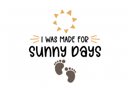 I Was Made For Sunny Days SVG Cut File 9087