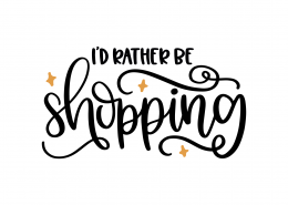 I'd Rather Be Shopping SVG Cut File 9247