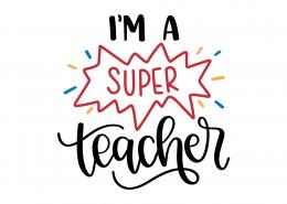I'm A Super Teacher SVG Cut File 9243