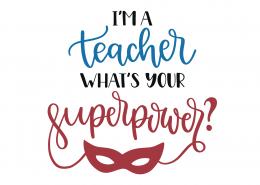 I'm A Teacher What's Your Super Power 9244