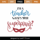 I'm A Teacher What's Your Super Power 9244