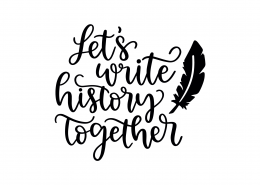 Let's Write History Together SVG Cut File 9089