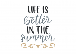 Life Is Better In The Summer SVG Cut File 9083