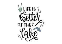 Life Is Better On The Lake SVG Cut File 9081