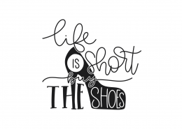 Life Is Short Buy The Shoes SVG Cut File 9022