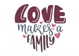 Love Makes A Family SVG Cut File 9205