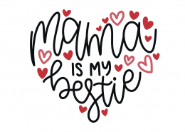 Mama Is My Bestie SVG Cut File 9201
