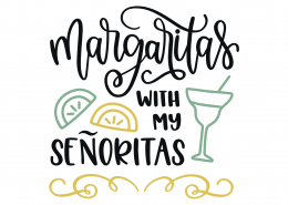 Margaritas With My Senoritas SVG Cut File 9203