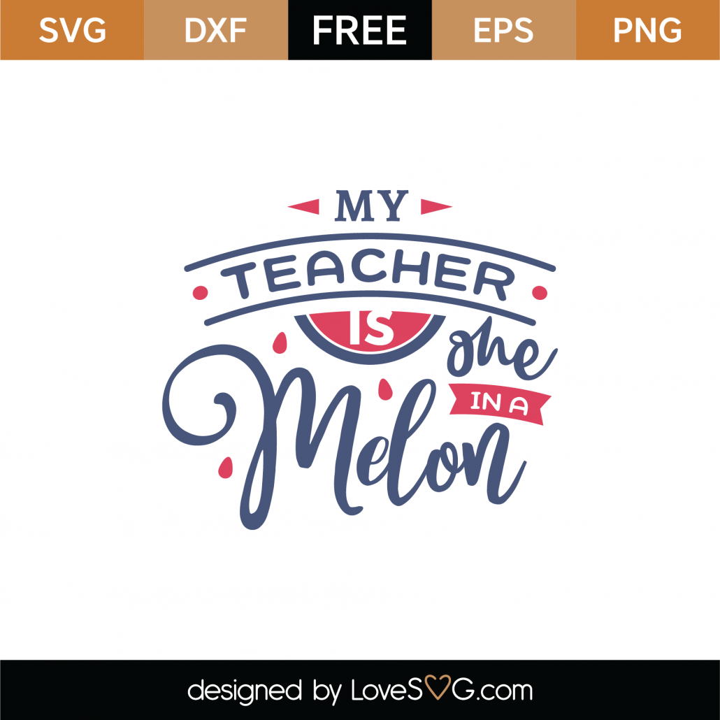 My Teacher Is One In A Melon SVG Cut File 9071