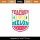 My Teacher Is One In A Melon SVG Cut File 9072
