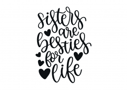 Sisters Are Besties For Life SVG Cut File 9219
