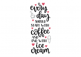 Start With Coffee And End With Ice Cream SVG Cut File 9133
