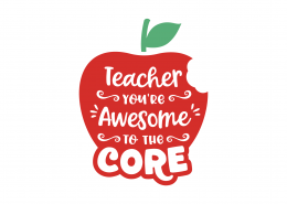 Teacher You Are Awesome To The Core SVG Cut File 9079