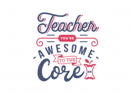Teacher You Are Awesome To The Core SVG Cut File 9080