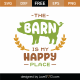 The Barn Is My Happy Place SVG Cut File 9103