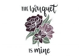 The Bouquet Is Mine SVG Cut File 9115