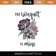 The Bouquet Is Mine SVG Cut File 9115