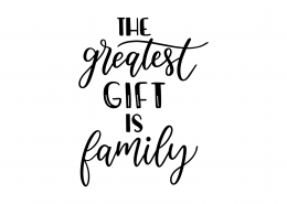 The Greatest Gift Is Family SVG Cut File 9229