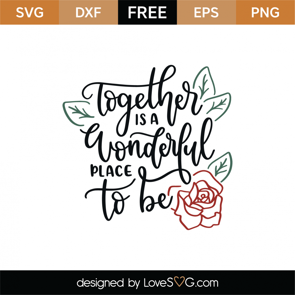 Together Is A Wonderful Place To Be SVG Cut File 9120