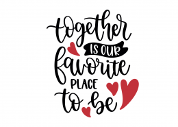Together Is Our Favorite Place To Be SVG Cut File 9228