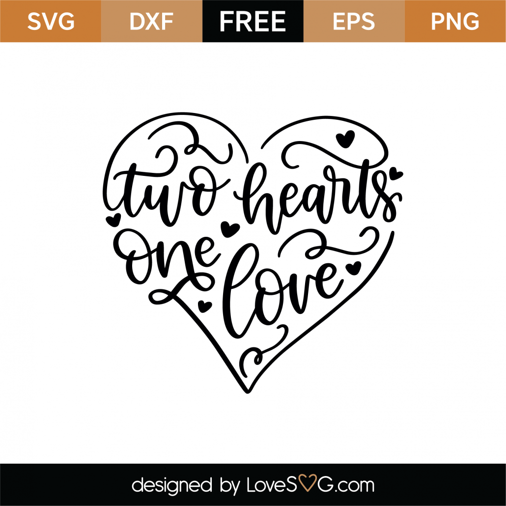 Two Hearts One Love SVG Cut File 9130