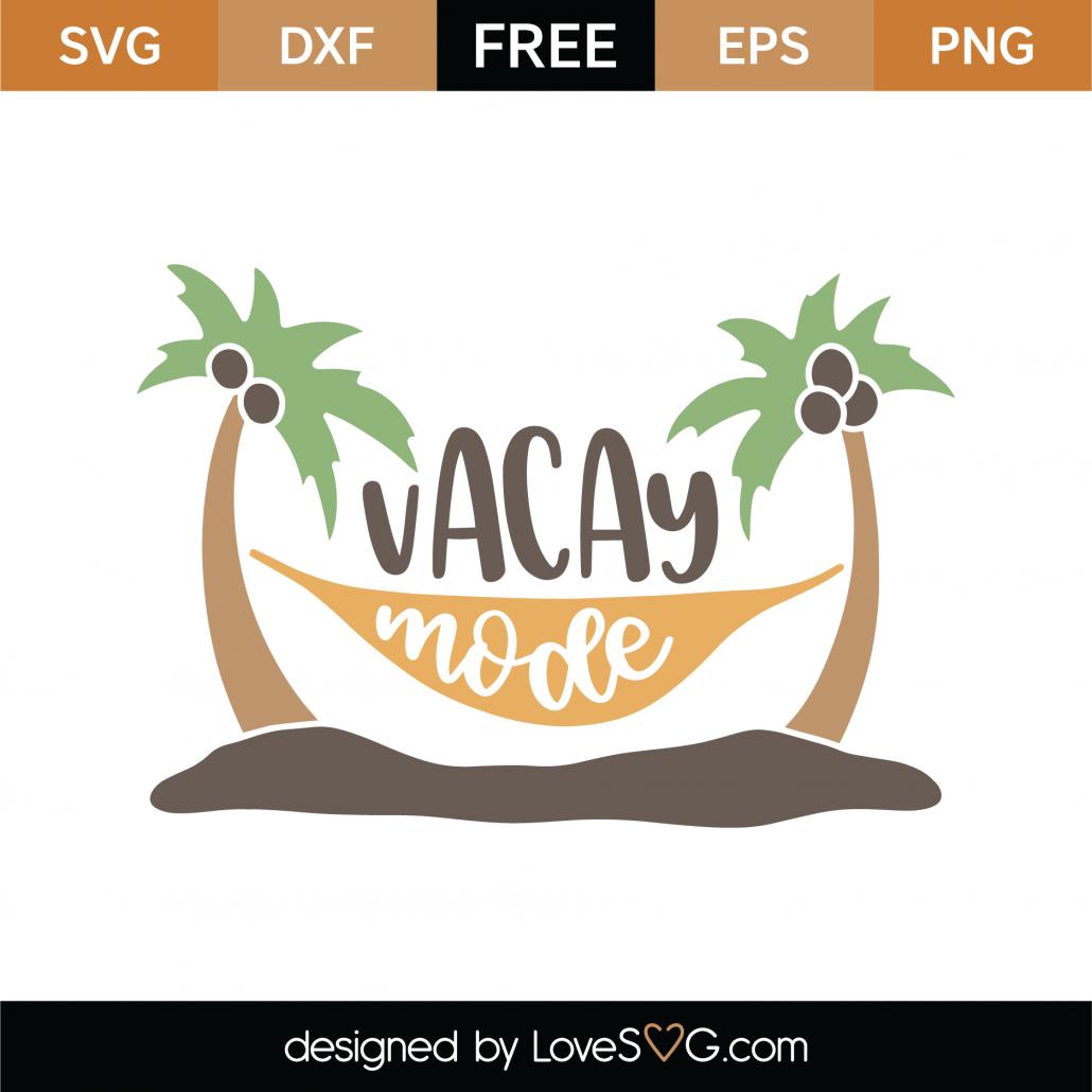 Vacay Mode SVG Cut File 9122