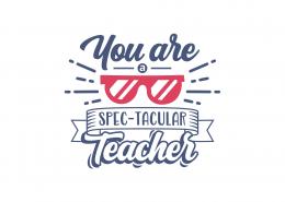 You Are Spectacular Teacher SVG Cut File 9074