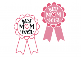 Best Mom Ever SVG Cut File 9343