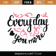 Everyday I Love You More SVG Cut File 9355