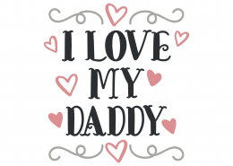I Love My Daddy SVG Cut File 9426
