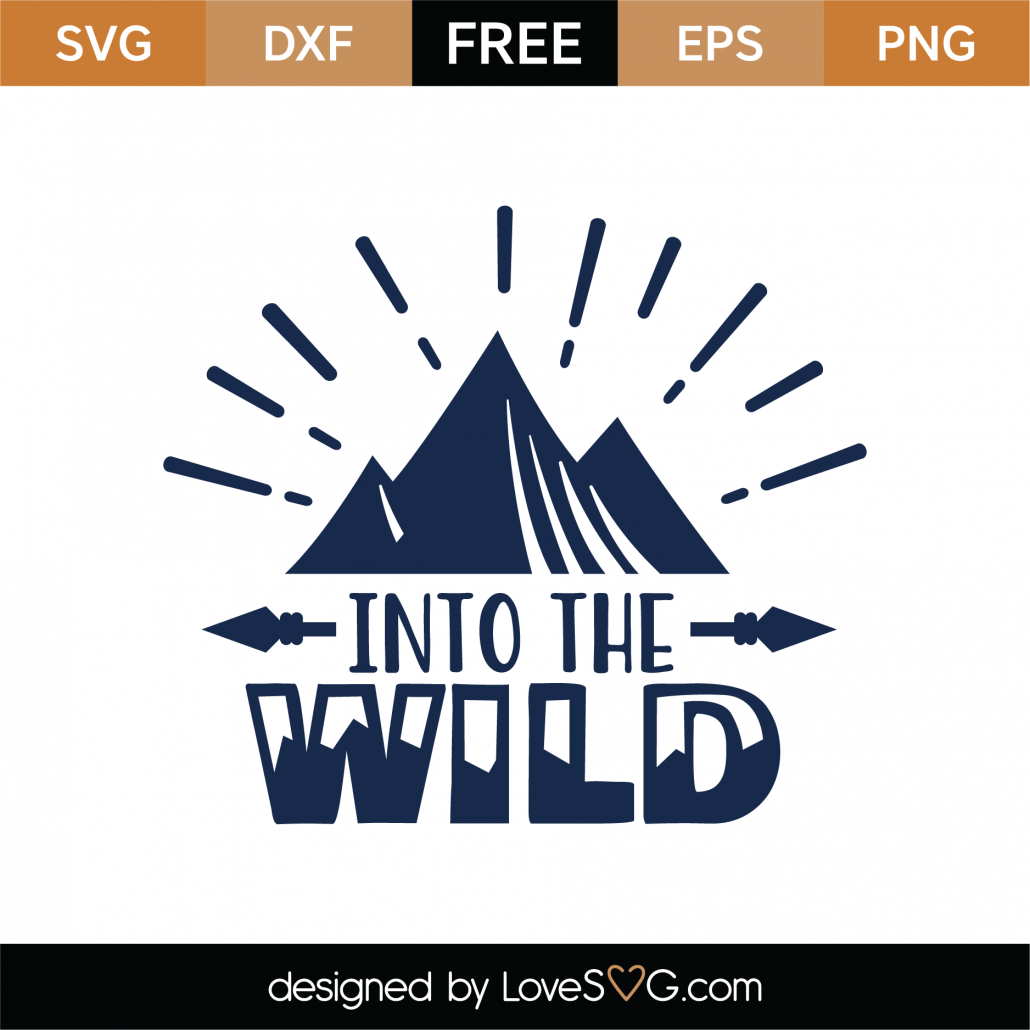 In To The Wild SVG Cut File 9349