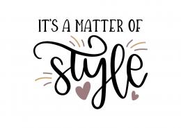 It's A Matter Of Style SVG Cut File 9258