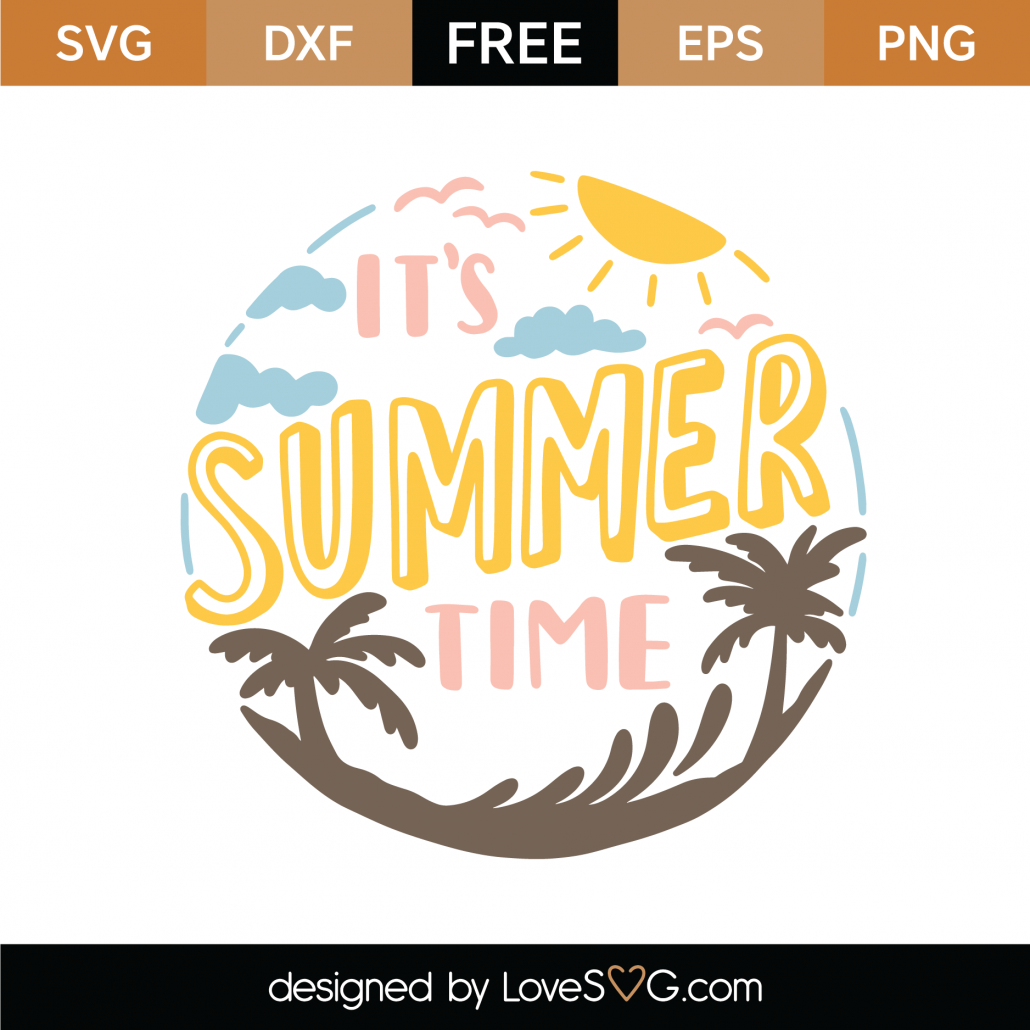 Free It's Summer Time SVG Cut File | Lovesvg.com