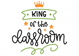 King of the Classroom SVG Cut File 9265