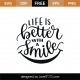 Life Is Better With A Smile SVG Cut File 9268
