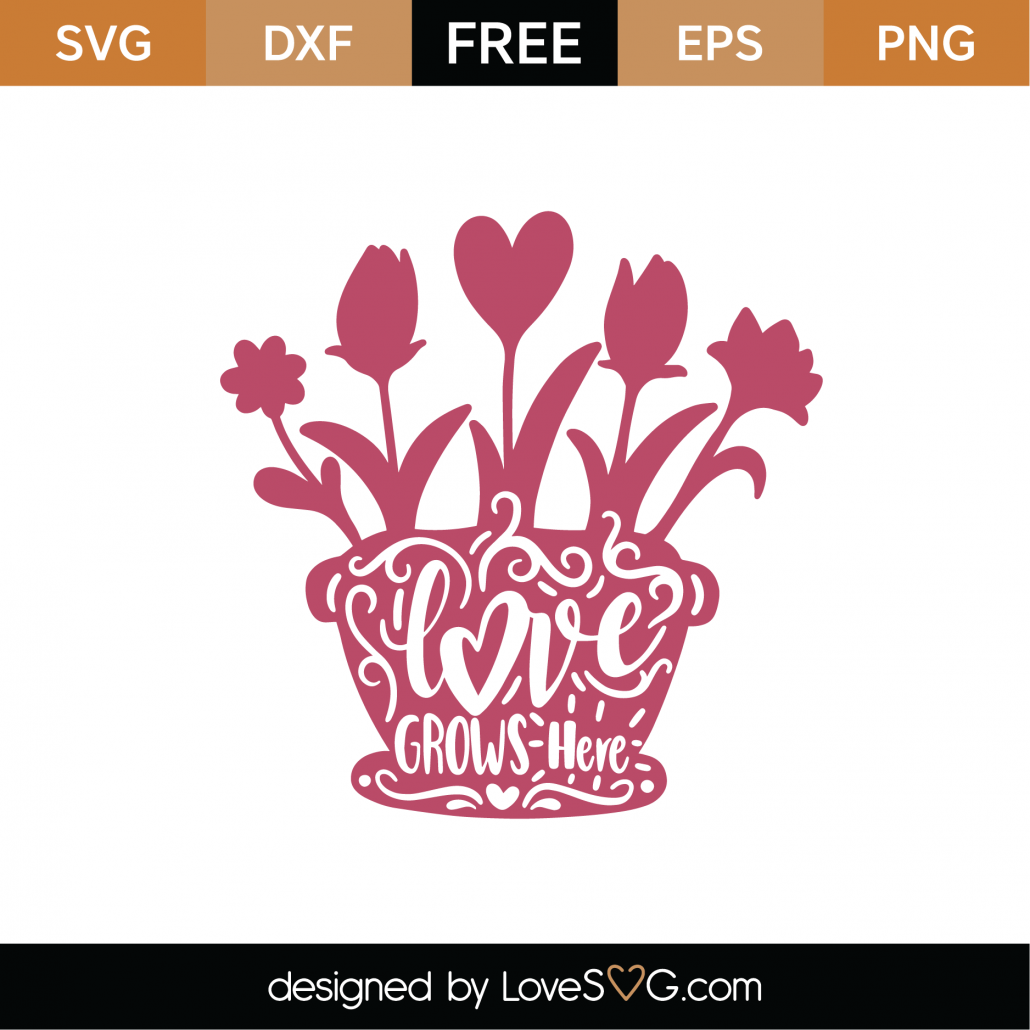 Love Grows Here SVG Cut File 9370