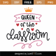 Queen Of The Classroom SVG Cut File 9274