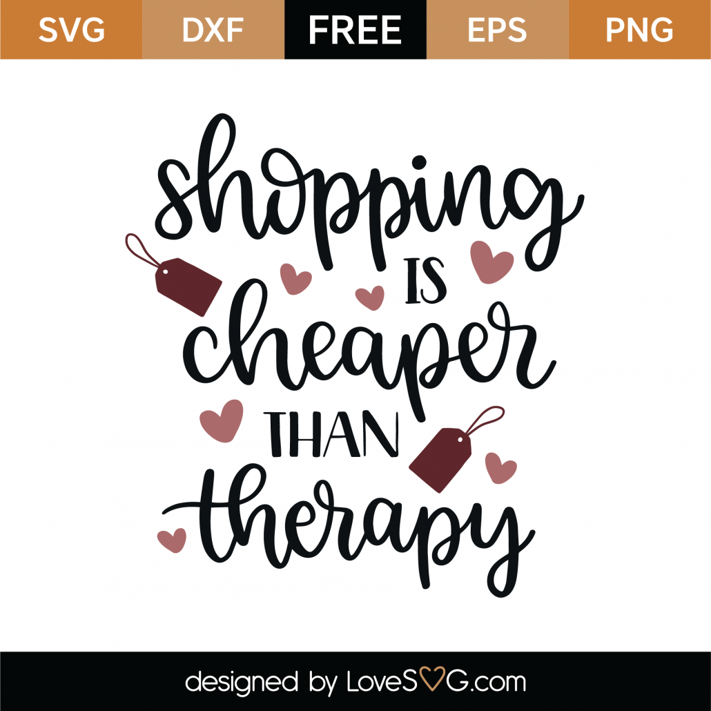 Shopping Is Cheaper Than Therapy SVG Cut File 9271