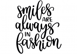 Smiles Are Always In Fashion SVG Cut File 9277