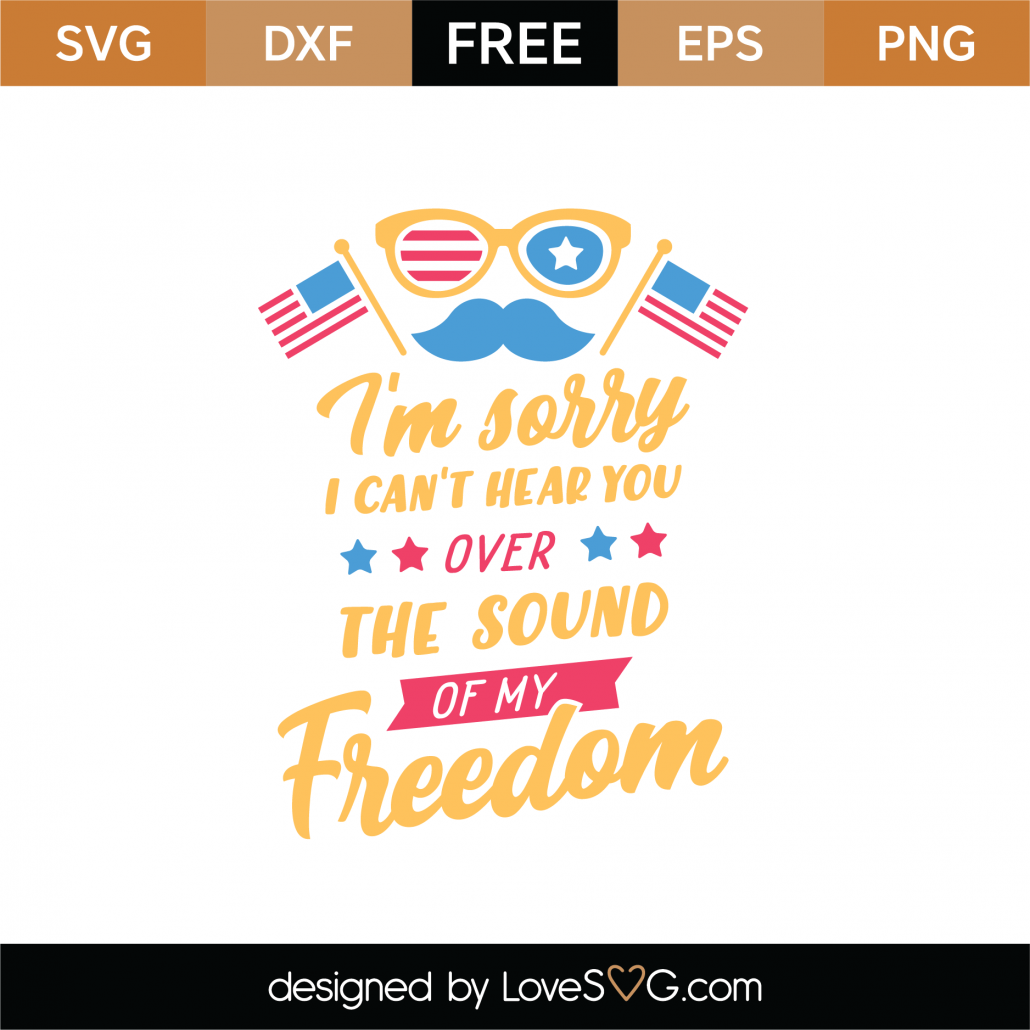 Sound Of My Freedom SVG Cut File 9297