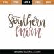 Southern Mom SVG Cut File 9379