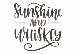 Sunshine And Whiskey SVG Cut File 9384