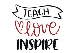 Teach Love Inspire SVG Cut File 9319
